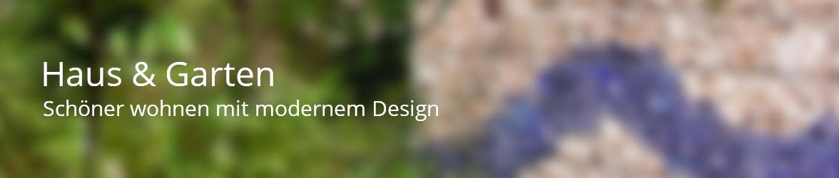Haus & Garten | Blog und Ideen